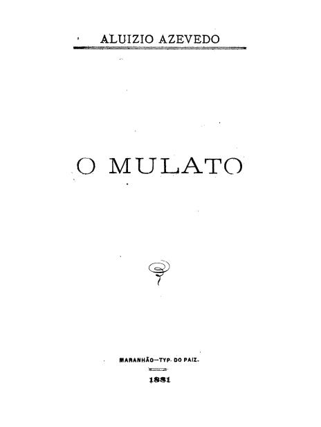 Primeira edição de <em>O Mulato</em> (1881), de Aluísio Azevedo, disponível na Biblioteca Brasiliana Guita e José Mindlin.
